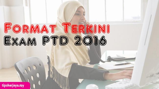 Format Terkini Exam PTD 2016